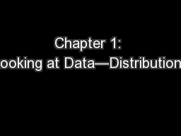 Chapter 1: Looking at Data—Distributions