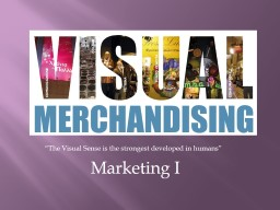 """Marketing I """"The Visual Sense is the strongest developed in humans"""""""