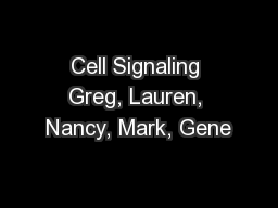 Cell Signaling Greg, Lauren, Nancy, Mark, Gene