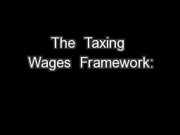 The  Taxing Wages  Framework: