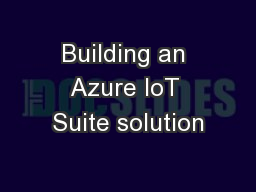 Building an Azure IoT Suite solution