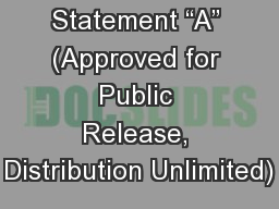 "Distribution Statement ""A"" (Approved for Public Release, Distribution Unlimited)"