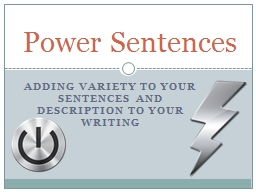 Adding Variety to your sentences and description to your writing