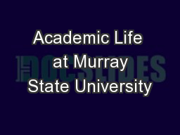 Academic Life  at Murray State University PowerPoint PPT Presentation