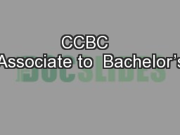 CCBC  Associate to  Bachelor's PowerPoint PPT Presentation