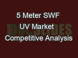 5 Meter SWF UV Market  Competitive Analysis