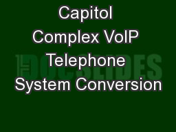 Capitol Complex VoIP Telephone System Conversion
