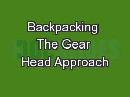 Backpacking The Gear Head Approach