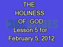 THE   HOLINESS  OF  GOD Lesson 5 for February 5, 2012