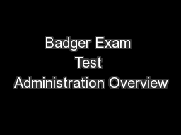 Badger Exam Test Administration Overview