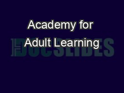 Academy for Adult Learning PowerPoint PPT Presentation