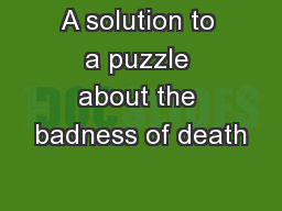 A solution to a puzzle about the badness of death