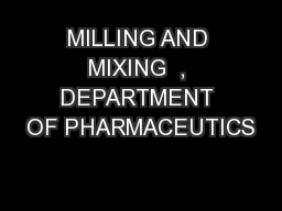 MILLING AND MIXING  , DEPARTMENT OF PHARMACEUTICS