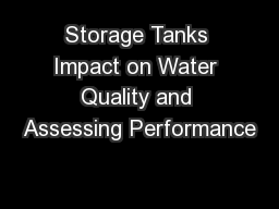 Storage Tanks Impact on Water Quality and Assessing Performance