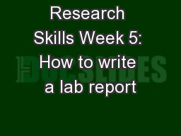 Research Skills Week 5: How to write a lab report