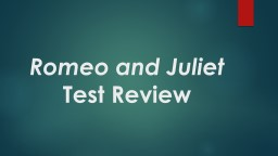 Romeo and Juliet  Test Review