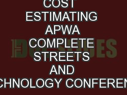 COST  ESTIMATING APWA COMPLETE STREETS AND TECHNOLOGY CONFERENCE