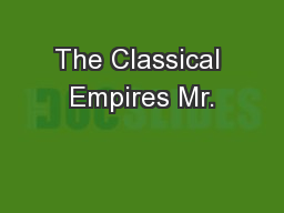 The Classical Empires Mr. PowerPoint PPT Presentation