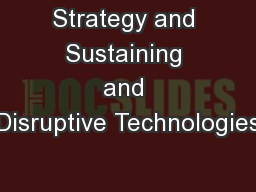 Strategy and Sustaining and Disruptive Technologies