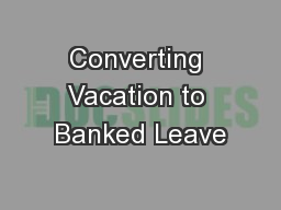 Converting Vacation to Banked Leave PowerPoint PPT Presentation