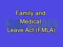 Family and Medical Leave Act (FMLA)