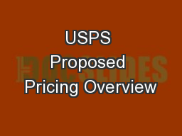 USPS Proposed Pricing Overview