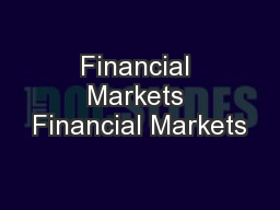 Financial Markets Financial Markets PowerPoint PPT Presentation