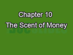 Chapter 10 The Scent of Money PowerPoint PPT Presentation