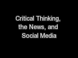 Critical Thinking, the News, and Social Media