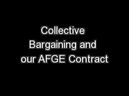 Collective Bargaining and our AFGE Contract