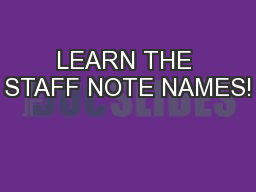 LEARN THE STAFF NOTE NAMES!