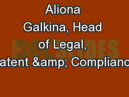 Aliona Galkina, Head of Legal, Patent & Compliance