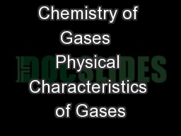 Chemistry of Gases  Physical Characteristics of Gases