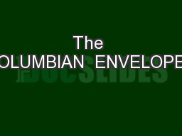 The COLUMBIAN  ENVELOPES PowerPoint PPT Presentation