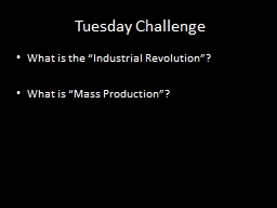 "Tuesday Challenge What is the ""Industrial Revolution""?"