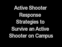 Active Shooter Response Strategies to Survive an Active Shooter on Campus