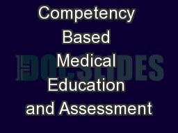 Competency Based Medical Education and Assessment PowerPoint PPT Presentation