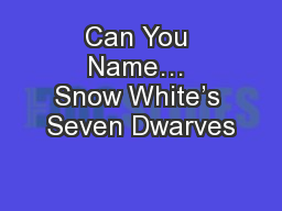 Can You Name… Snow White's Seven Dwarves
