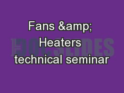 Fans & Heaters technical seminar