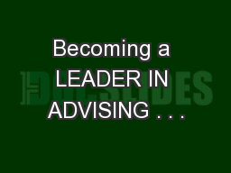 Becoming a LEADER IN ADVISING . . .