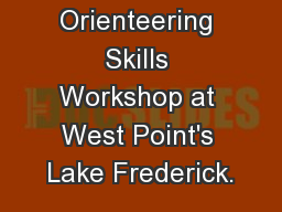 Orienteering Skills Workshop at West Point's Lake Frederick.