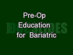 Pre-Op  Education  for  Bariatric