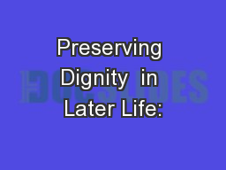 Preserving Dignity  in Later Life:
