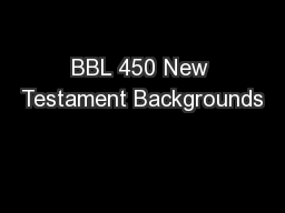 BBL 450 New Testament Backgrounds