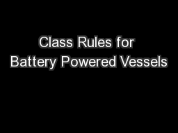Class Rules for Battery Powered Vessels PowerPoint PPT Presentation