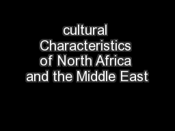 cultural Characteristics of North Africa and the Middle East