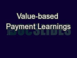Value-based Payment Learnings