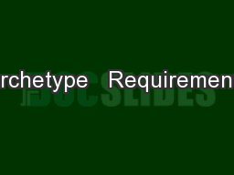 Archetype   Requirements PowerPoint PPT Presentation