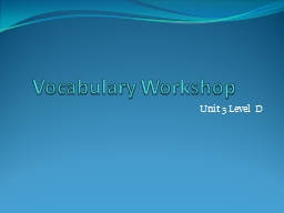 Vocabulary Workshop	 Unit 3 Level D