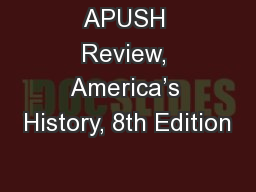 APUSH Review, America's History, 8th Edition